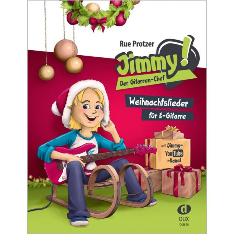 Jimmy! Der Gitarren-Chef - Weihnachtslieder - Rue Protzer - Autoren