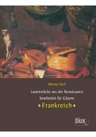 Lautenstücke aus der Renaissance: Frankreich